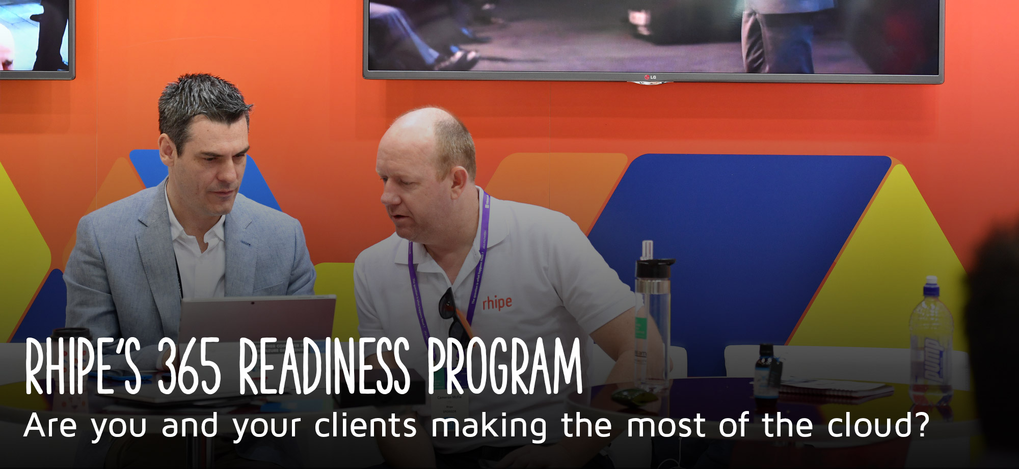 rhipe's 365 Readiness Program Are you and your clients making the most of the cloud?
