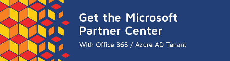 Get the Microsoft Partner Center - With Office 365/Azure AD Tenant