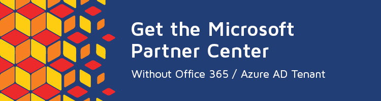 Get the Microsoft Partner Center - Without Office 365/Azure AD Tenant