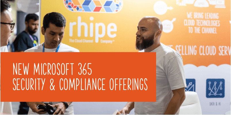 New Microsoft 365 Security & Compliance Offerings