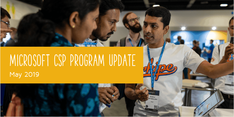 Microsoft CSP Program Update May 2019