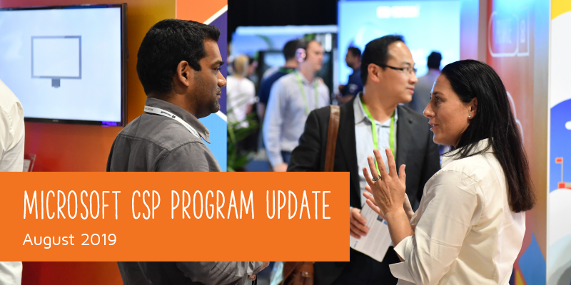 Microsoft CSP Program Update Aug. 2019