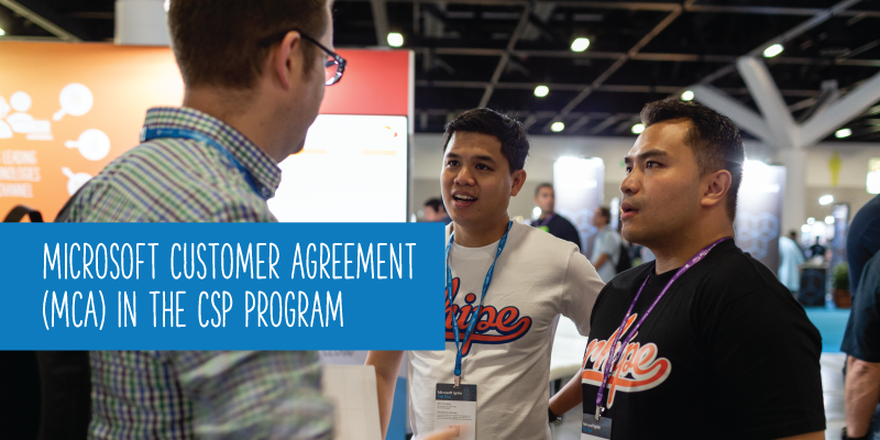 Action required: Microsoft Customer Agreement (MCA) in the CSP Program